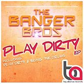 Play Dirty EP by The Banger Bros