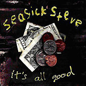 It's All Good by Seasick Steve