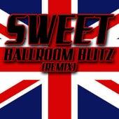 Ballroom Blitz (Remix) by Sweet