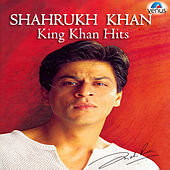 Shahrukh Khan: King Khan Hits by Various Artists