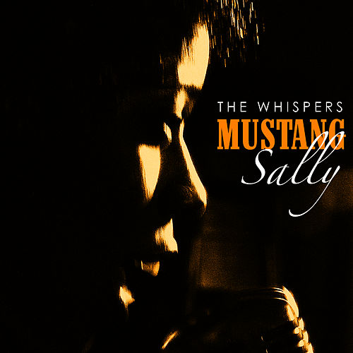Mustang Sally by The Whispers