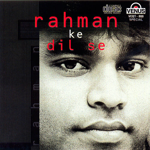 A.R. Rehman: Rehman Ke Dil Se by Various Artists