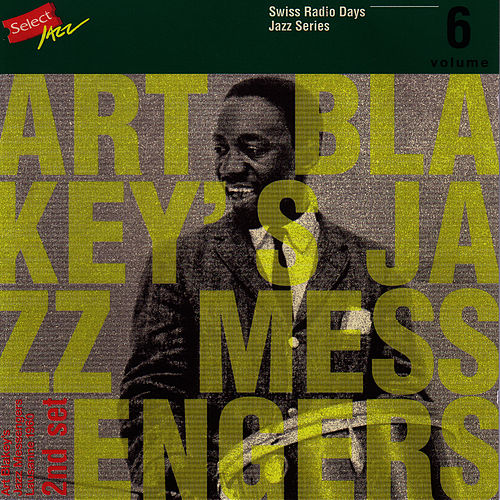 Art Blakey's Jazz Messengers, Lausanne 1960 Part 2 / Swiss Radio Days, Jazz Series Vol.6 by Art Blakey