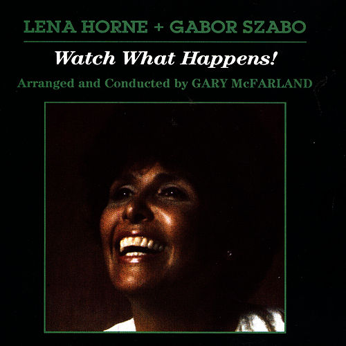 Watch What Happens! by Gabor Szabo