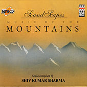 Soundscapes - Mountains by Pandit Shivkumar Sharma