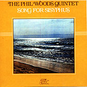 Songs For Sisyphus by Phil Woods
