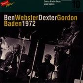 Ben Webster - Dexter Gordon, Baden 1972 / Swiss Radio Days, Jazz Series Vol.10 von Ben Webster