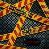 Disturbing The Peace by Simon Harris