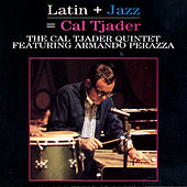 Latin + Jazz = Cal Tjader by Armando Perazza