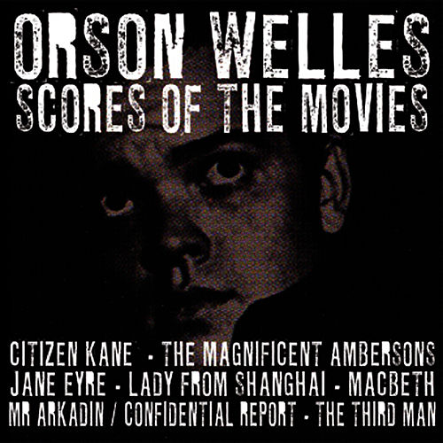 Scores Of The Movies by Orson Welles
