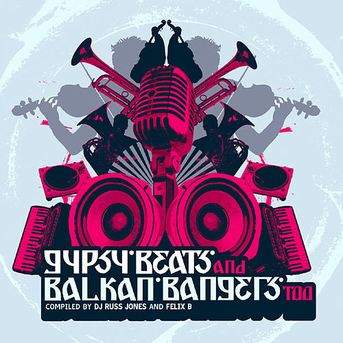 Gypsy Beats and Balkan Bangers Two by Various Artists