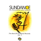 The Best Of Sundance Records: Volume 7 by Various Artists