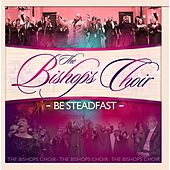 Be Steadfast by The Bishop's Choir