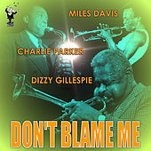 Don't Blame Me by Charlie Parker