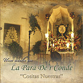 Una Noche en la Pará D´er Conde, Cositas Nuestras by Various Artists