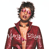 No More Drama (2002) by Mary J. Blige
