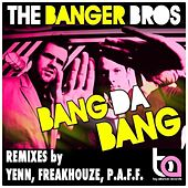 Bang Da Bang by The Banger Bros