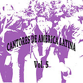 Cantores de América Latina Vol. 5 by Various Artists