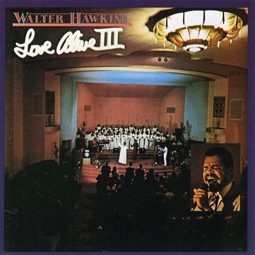 Love Alive 3 by Walter Hawkins & the Hawkins Family