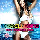 Ibiza Clubbing (Hot Summer 2014) by Various Artists