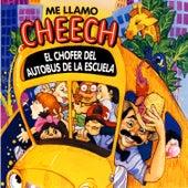 Me Llamo Cheech, El Chofer Del Autobus De La Escuela by Cheech Marin