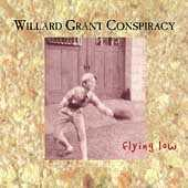 Flying Low by Willard Grant Conspiracy