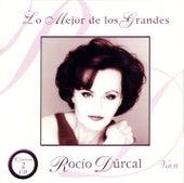 Lo Mejor De Los Grandes: Rocio Durcal Vol. 2 by Rocío Dúrcal