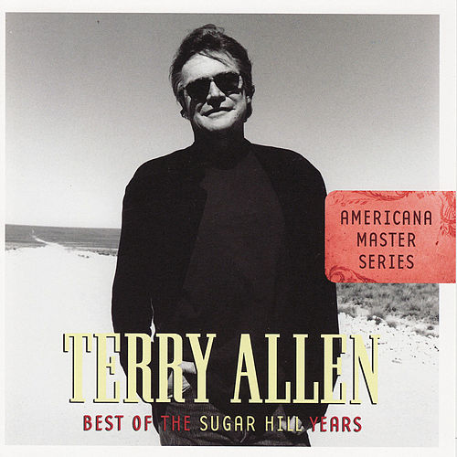 Americana Master Series: Best Of The Sugar Hill Years by Terry Allen