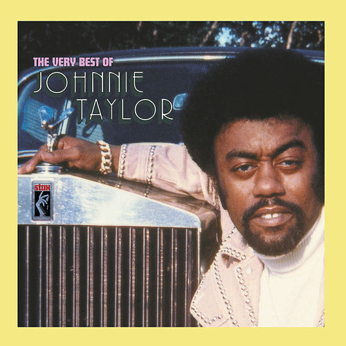The Very Best Of Johnnie Taylor by Johnnie Taylor