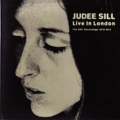 Live In London - The BBC Recordings 1972 - 1973 by Judee Sill