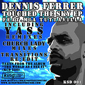 Touched the Sky EP by Dennis Ferrer