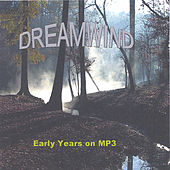 Early Years on MP3 by Dreamwind