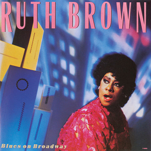 Blues On Broadway by Ruth Brown