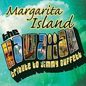 Hawaiian Tribute To Jimmy Buffett: Margarita Island by CMH World