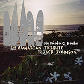 The Hawaiian Tribute To Jack Johnson: Na Mele O Keka by CMH World