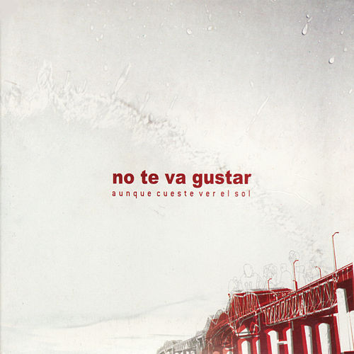 Aunque Cueste Ver El Sol by No Te Va Gustar