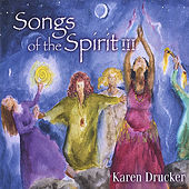 Songs Of The Spirit III by Karen Drucker