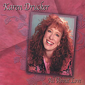All About Love by Karen Drucker