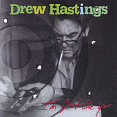 I'm Just Like You by Drew Hastings