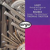 Reubke/Liszt: Organ Works by Thomas Trotter