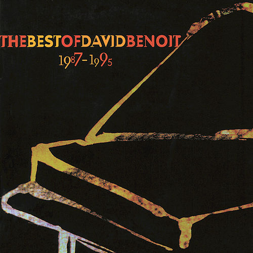The Best Of David Benoit 1987-1995 by David Benoit