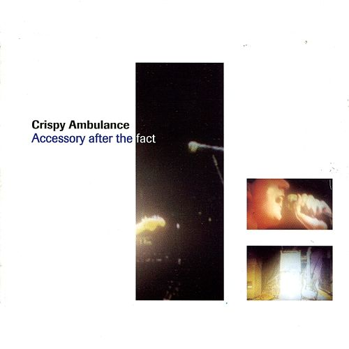 Accessory After The Fact (Live) by Crispy Ambulance
