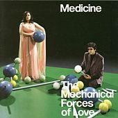 Mechanical Forces Of Love by Medicine