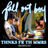 Thnks Fr Th Mmrs Remix EP by Fall Out Boy