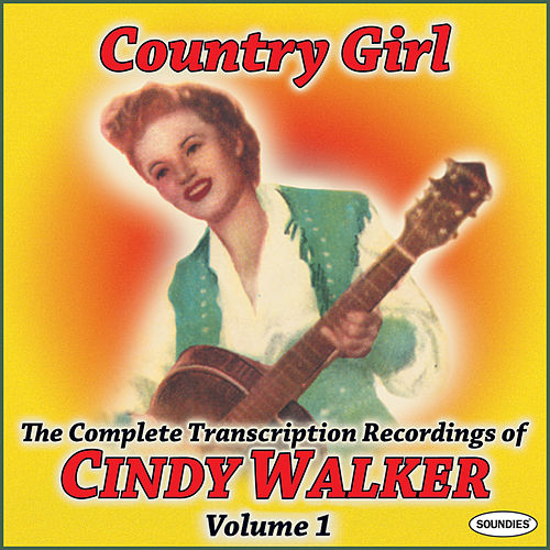 Country Girl: The Complete Transcription Recordings of Cindy Walker Vol. 1 by Cindy Walker