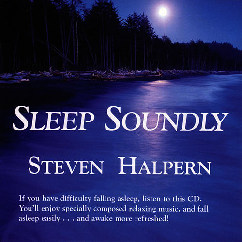 Sleep Soundly by Steven Halpern