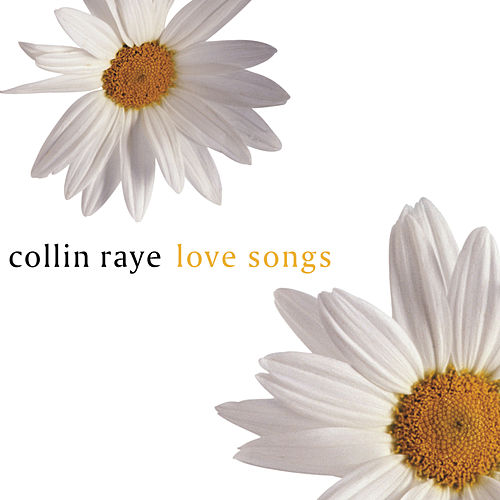 Love Songs by Collin Raye