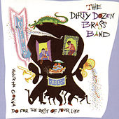 Open Up: Whatcha Gonna Do For The Rest Of Your Life? by The Dirty Dozen Brass Band