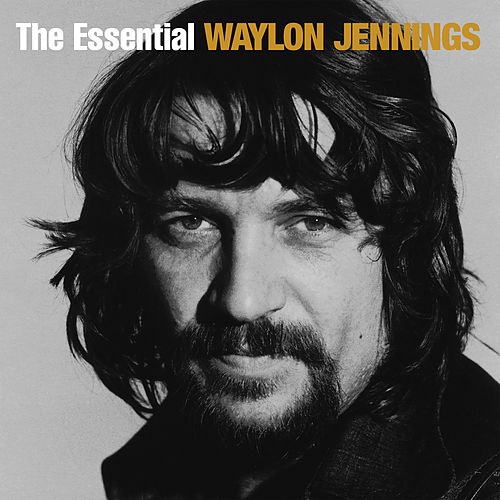 The Essential Waylon Jennings (RCA / Legacy) by Waylon Jennings