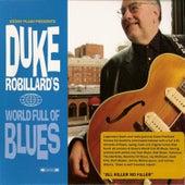 Duke Robillard's World Full Of Blues von Duke Robillard
